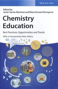 Javier Garcia-Martinez et Elena Serrano-Torregrosa - Chemistry Education - Best Practices, Opportunities and Trends.