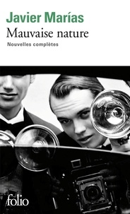 Javier Marías - Mauvaise nature - Nouvelles complètes.