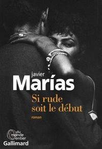 Javier Marías - Si rude soit le début.