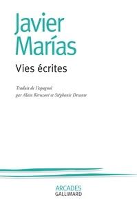 Javier Marías - Vies écrites.