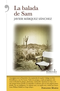 Javier Márquez Sánchez - La balada de Sam - Novela.