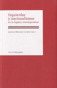 Javier Moreno Luzón - Izquierdas y nacionalismos en la España contemporánea.