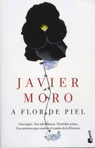 Javier Moro - A flor de piel.