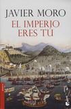 Javier Moro - El imperio eres tu.