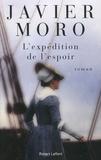 Javier Moro - L'expédition de l'espoir.