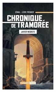 Javier Negrete - Chronique de Tramorée Tome 1 : Zemal, l'épée de feu.