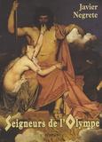 Javier Negrete - Seigneurs de l'Olympe.
