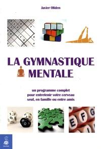 La gymnastique mentale- Un programme complet pour entretenir votre cerveau