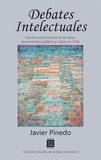 Javier Pinedo - Debates intelectuales - Estudios sobre historia de las ideas, pensamientos políticos y cultura en Chile.