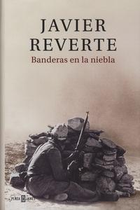 Javier Reverte - Banderas en la niebla.