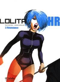 Javier Rodriguez et Delphine Rieu - Lolita HR Tome 2 : Résistance.