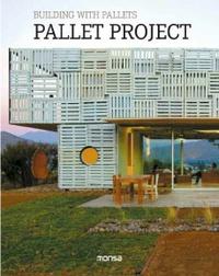 Javier Sanchez Lopez et Pedro Sanchez Lopez - Building with Pallets - Pallet Project - Edition bilingue anglais-espagnol.