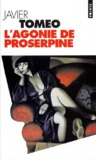 Javier Tomeo - L'agonie de Proserpine.