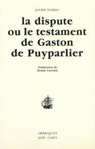 Javier Tomeo - La dispute ou Le testament de Gaston de Puyparlier.