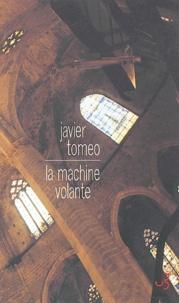 Javier Tomeo - La machine volante.