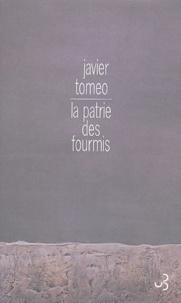 Javier Tomeo - La patrie des fourmis.
