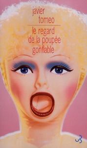 Javier Tomeo - Le regard de la poupée gonflable.