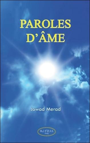 Jawad Merad - Paroles d'âme - Il était une foi rêvée, En mille et un vers, témoignée....