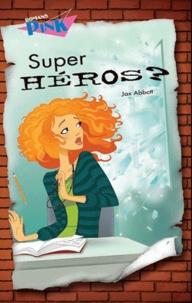 Jax Abbott - Super-héros ?.