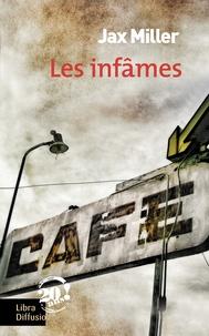 Jax Miller - Les infâmes.