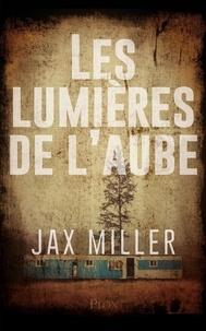Jax Miller - Les lumières de l'aube.