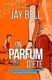 Jay Bell et Val Finet - Un parfum d'été  : Un parfum d'été - 4 saisons, T1.