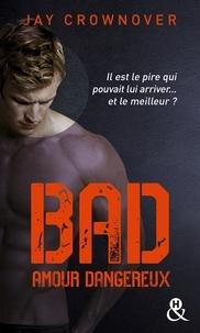Jay Crownover - Bad - T2 Amour dangereux.