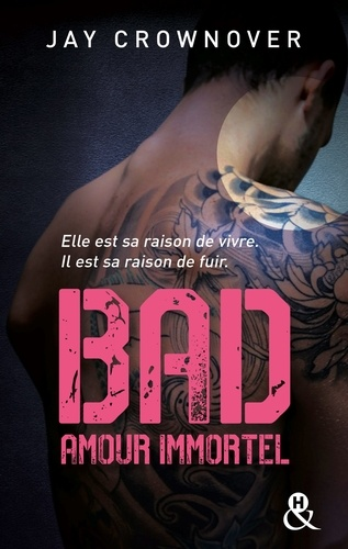 Jay Crownover - Bad - T4 Amour immortel.