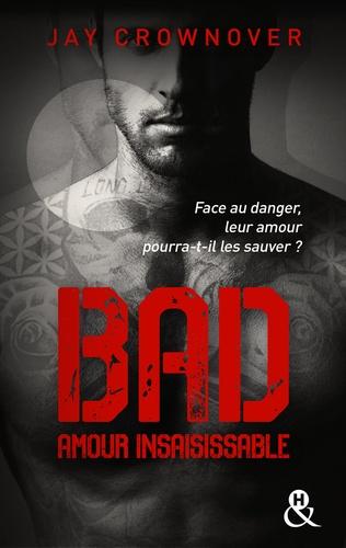 Bad - T5 Amour insaisissable