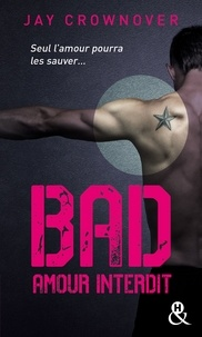 Jay Crownover - Bad Tome 1 : Amour interdit.