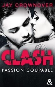 Jay Crownover - Clash T2 : Passion coupable - Après la série Marked Men.