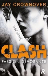 Jay Crownover - Clash T3 : Passion dévorante - la suite du spin-off de Marked Men.