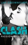 Jay Crownover - Clash Tome 1 : Passion brûlante.