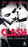 Jay Crownover - Clash Tome 2 : Passion coupable.