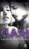Jay Crownover - Clash Tome 4 : Passion irrésistible.