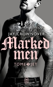 Jay Crownover - Marked men Tome 2 : Jet.