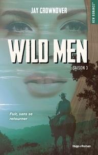 Jay Crownover - Wild men Saison 3 : .