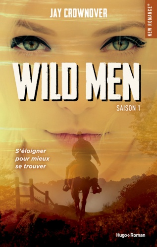 Wild men Tome 1