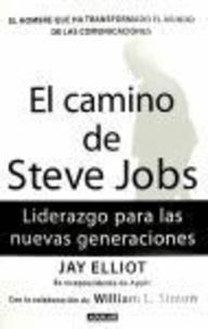 Jay Elliot - El camino de Steve Jobs.
