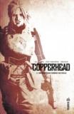 Jay Faerber et Scott Godlewski - Copperhead Tome 1 : Un nouveau shérif en ville.