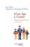 Jay Haley et Madeleine Richeport-Haley - D'un âge à l'autre - Thérapie familiale directive et cycle de vie.