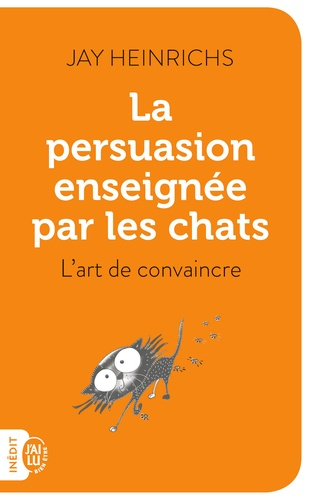 La persuasion enseignée par les chats. L'art de convaincre
