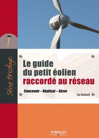 Jay Hudnall - Le guide du petit éolien raccordé au réseau.