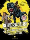 Jay Jay Burridge - Supersaurs Tome 1 : Les raptors de paradis.