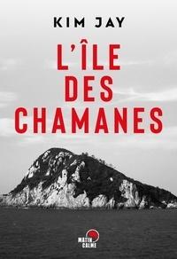 Jay Kim - L'île des chamanes.