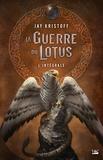 Jay Kristoff - La guerre du lotus L'intégrale : .