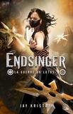 Jay Kristoff - La guerre du lotus Tome 3 : Endsinger.