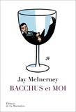 Jay McInerney - Bacchus et moi.
