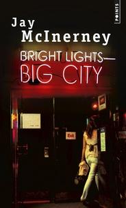 Jay McInerney - Bright lights, big city.