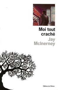 Jay McInerney - Moi tout craché.